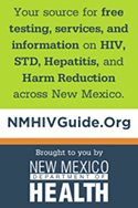 Community-based website offering resources and information about HIV, STDs, Viral Hepatitis, and Harm Reduction services across New Mexico. This searchable guide will help you find the best and most appropriate services in your area.