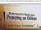 Everyone's Business - Protecting Our Children (Is Child Abuse Declining?)