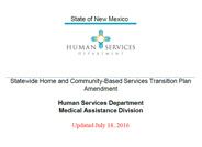 The New Mexico Human Services Department submits this amended Statewide Transition Plan (STP) in accordance with requirements set forth in the Centers for Medicare and Medicaid Services Home and Community Based Services Settings rule released on January 16, 2014.