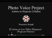 Asthma in Hispanic Children - Photo Voice Project