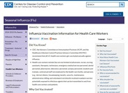 The focus of this Center for Disease Control and Prevention webpage is Influenza Vaccination Information for health care workers (basic information, recommendations, and other related resources).