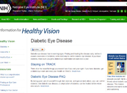 Diabetic eye disease has no warning signs. Finding and treating the disease early, before it causes vision loss or blindness, is the best way to control diabetic eye disease.